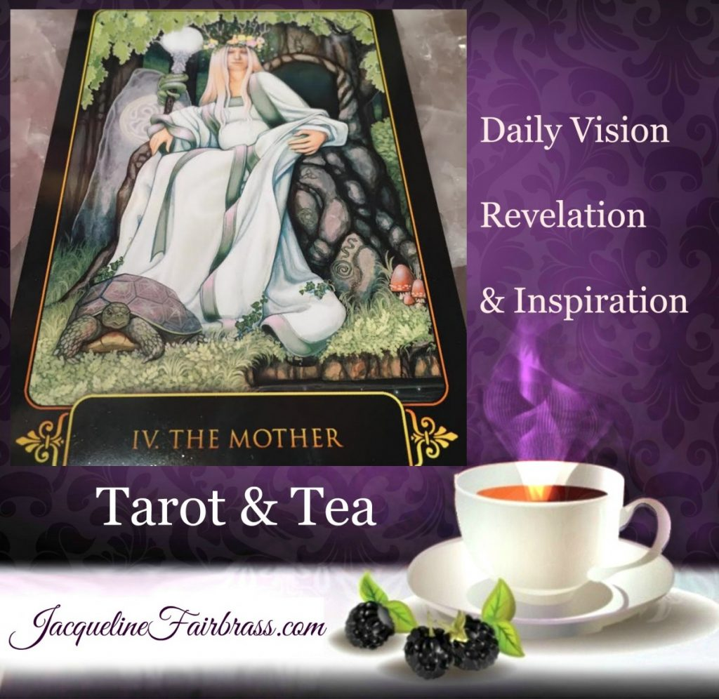 The Mother | Tarot & Tea | IV | Jacqueline Fairbrass | Feeling Absolutely Fabulous | Potential | Unlimited Potential | Unconditional Love