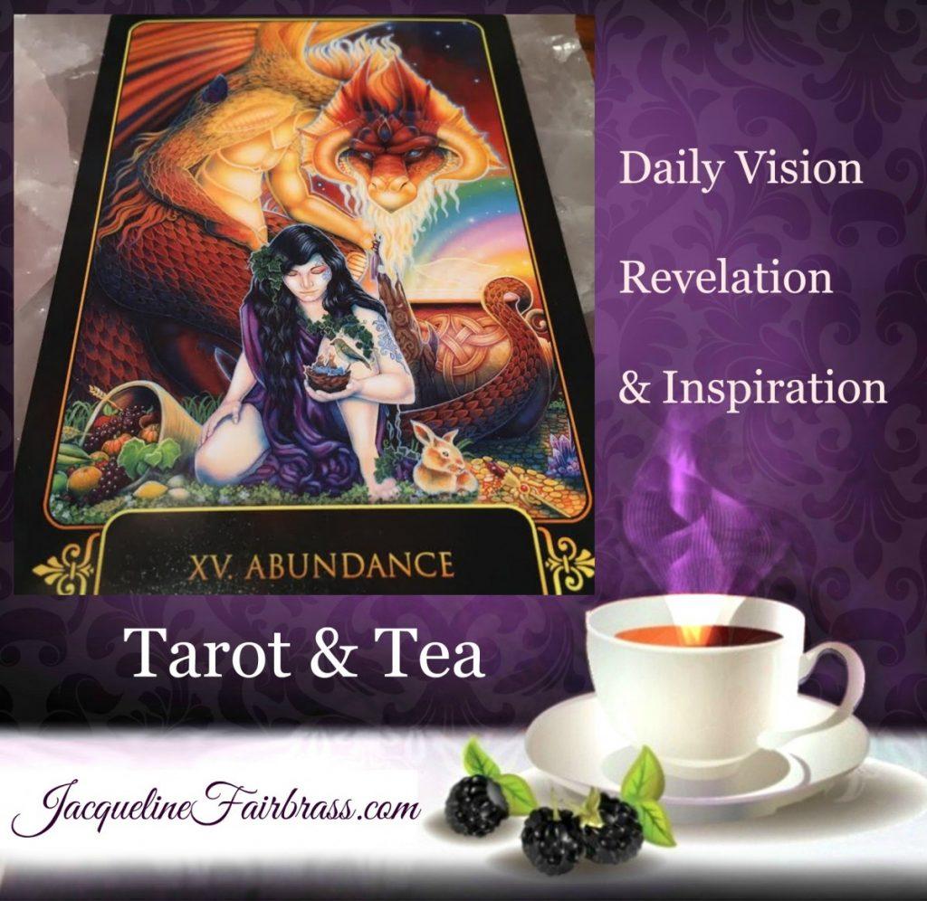 Abundance | Potential | XV Tarot | Tarot & Tea | Feeling Absolutely Fabulous | Jacqueline Fairbrass | Daily Oracle