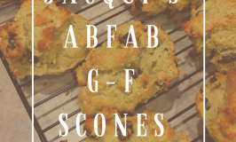 Life Lessons and Gluten Free Scones, Who Knew?