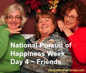National Pursuit of Happiness Week Day Four Friends