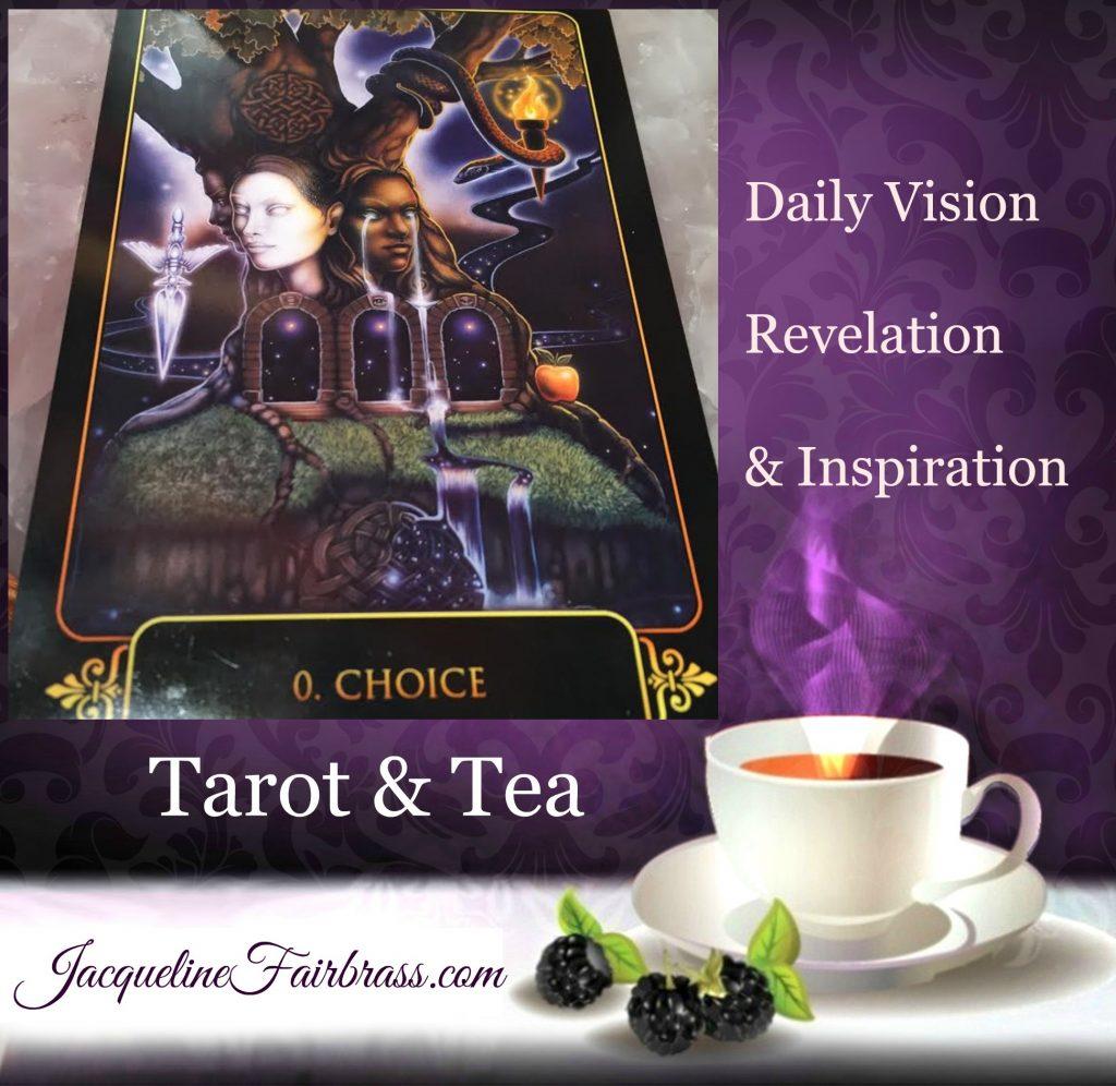 Choice | Tarot & Tea | The Fool | Daily Oracle | Feeling Absolutely Fabulous | Jacqueline Fairbrass | Bramble Cottage