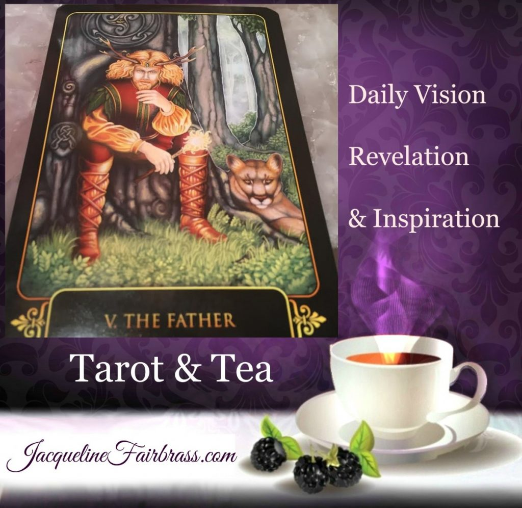 Father | Five | The Hierophant | Tarot & Tea | Jacqueline Fairbrass | Feeling Absolutely Fabulous | Step Up | Daily Oracle