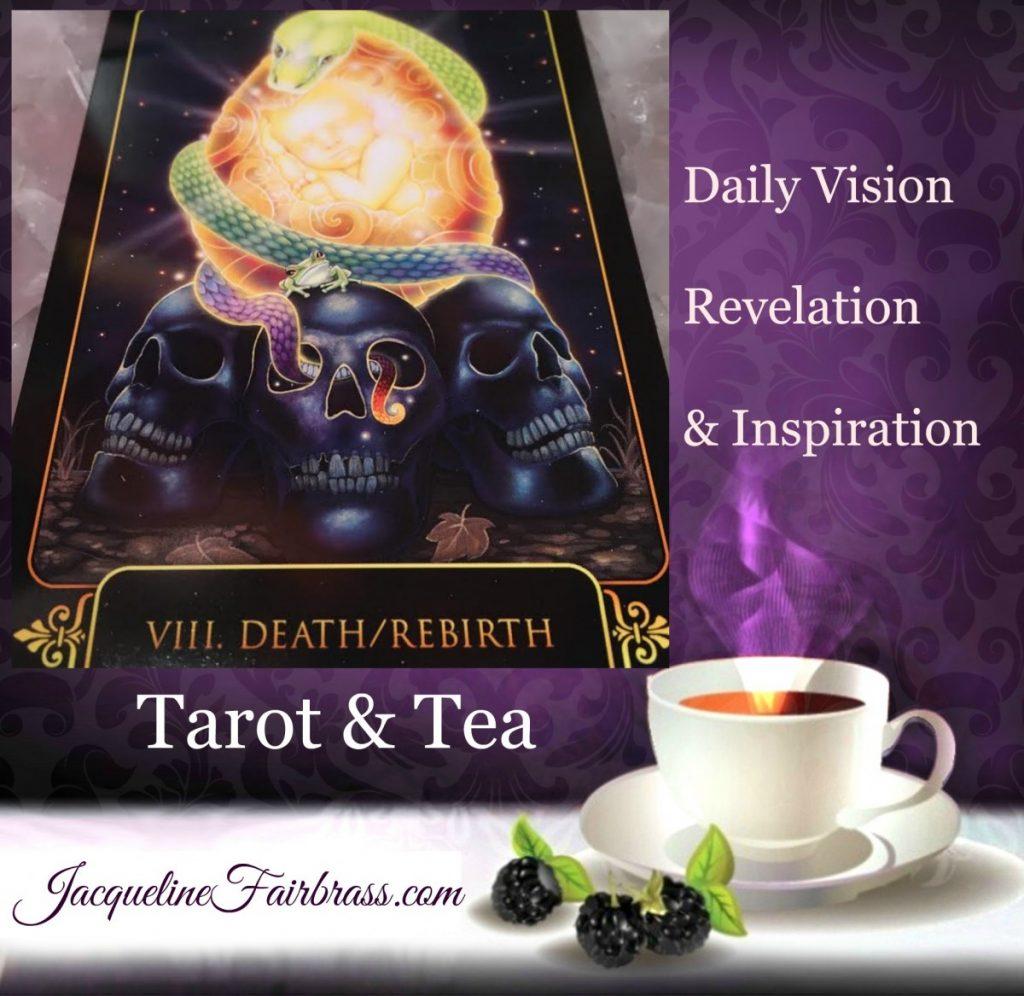 Death | Rebirth | VIII | Tarot & Tea | Jacqueline Fairbrass | Strength | Daily Oracle