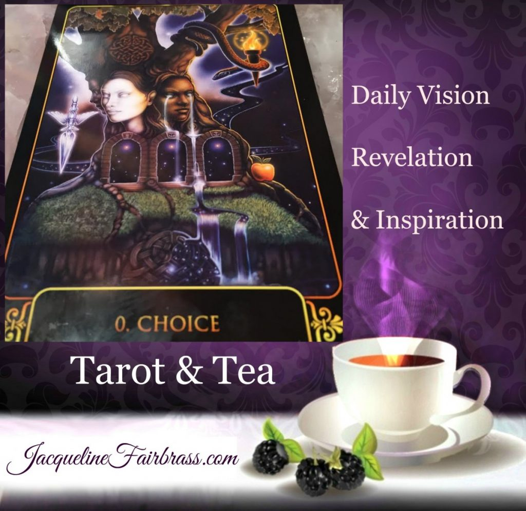Choose | Choice | Tarot & Tea | Jacqueline Fairbrass | Daily Oracle | The Fool | Feeling Absolutely Fabulous