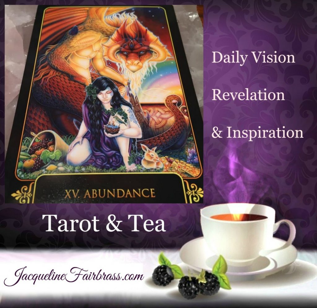 Abundance | Potential | XV Tarot | Tarot & Tea | Feeling Absolutely Fabulous | Jacqueline Fairbrass | Daily Oracle
