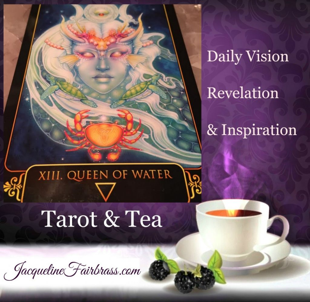Heart | Whispers | Tarot & Tea | Queen of Water | Feeling Absolutely Fabulous | Jacqueline Fairbrass | Daily Oracle