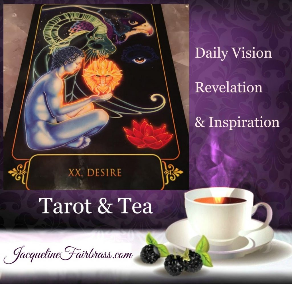 Desire | Tarot & Tea | Feeling Absolutely Fabulous | Jacqueline Fairbrass | Daily Oracle