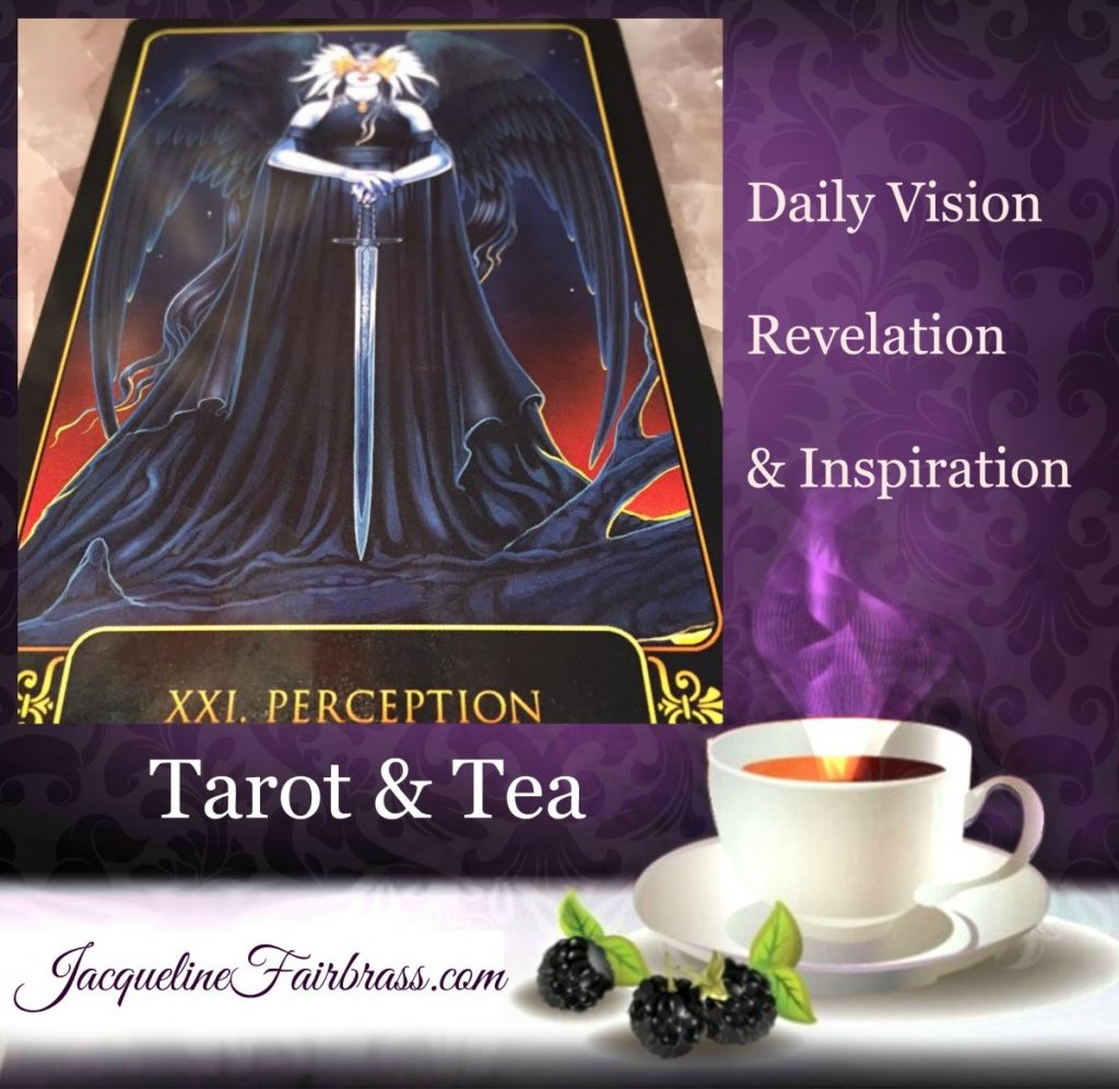 Perception | Perspective | Change | Tarot & Tea | XXI | Jacqueline Fairbrass | Daily Oracle