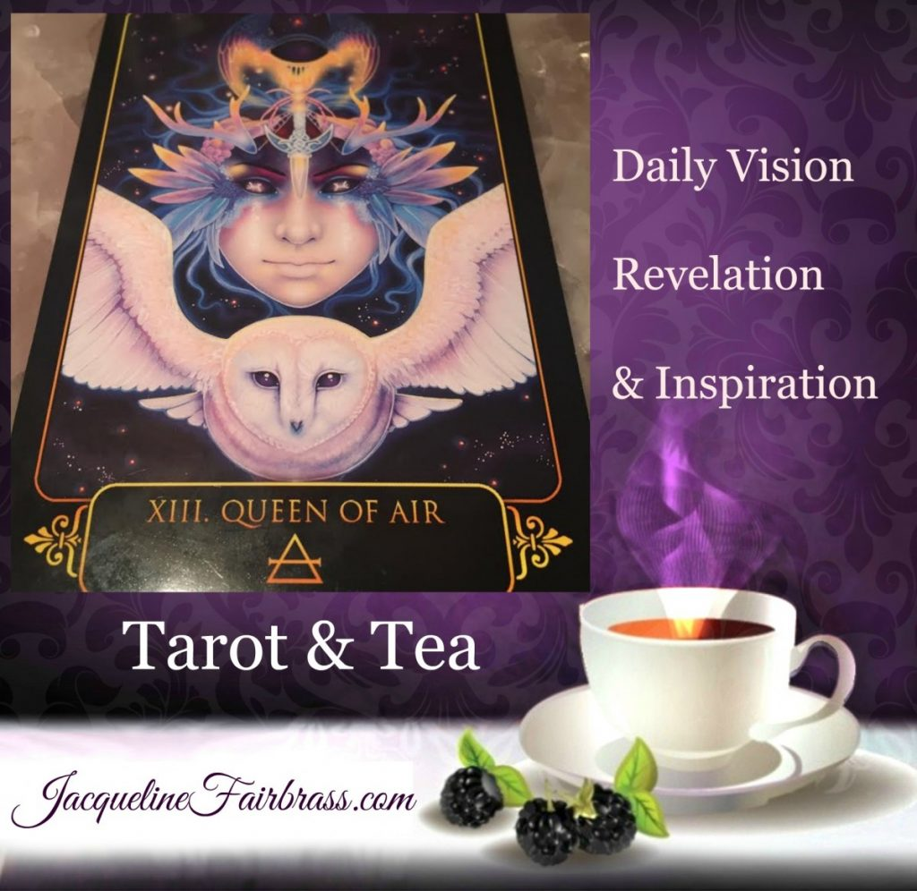 Clear | Clarity | Queen of Air | Tarot & Tea | Feeling Absolutely Fabulous | Jacqueline Fairbrass | Daily Oracle