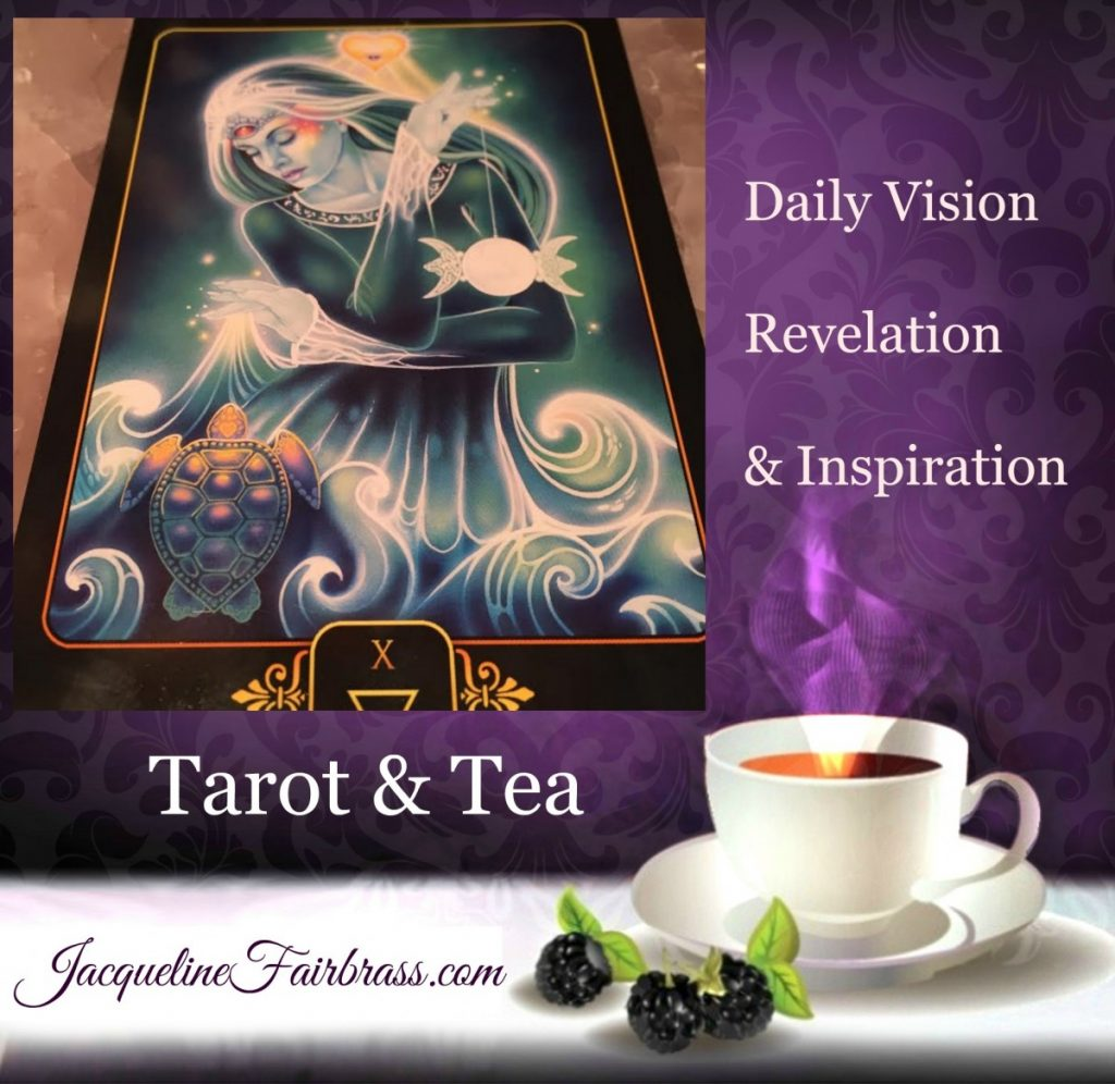 Serenity | Ten of Water | Tarot & Tea | Feeling absolutely Fabulous | Jacqueline Fairbrass | Daily Oracle